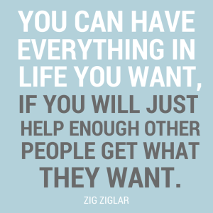 You Can Have Everything in Life You Want Zig Ziglar